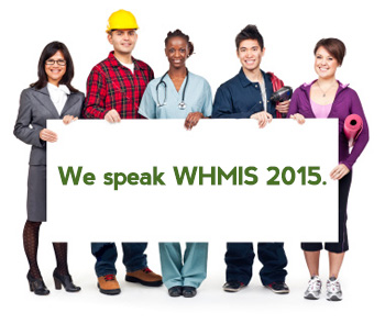 We speak WHMIS 2015.