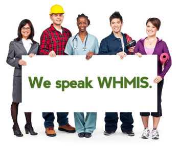 We speak WHMIS.
