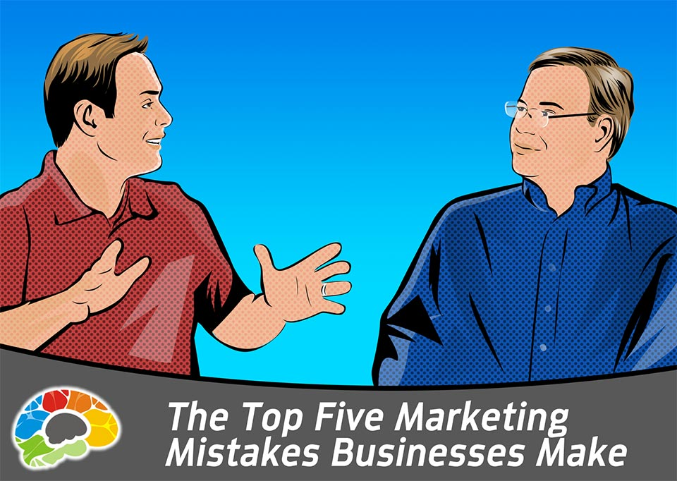 Top 5 Marketing mistakes businesses make